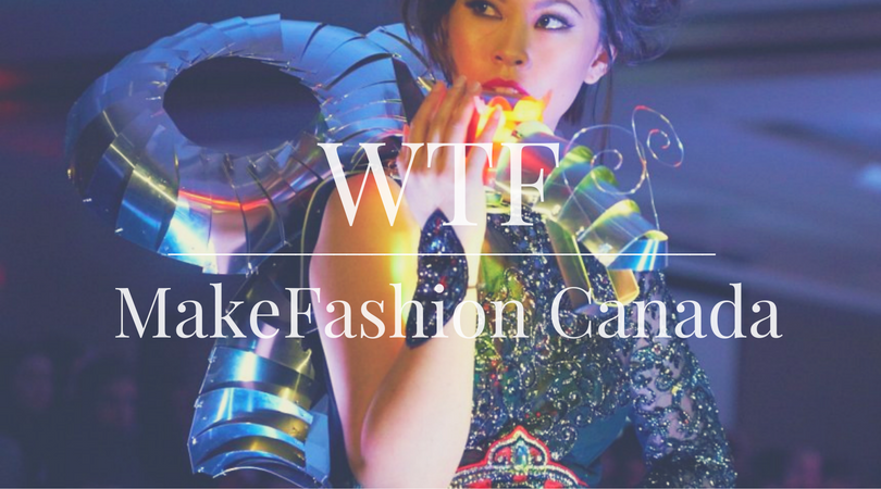 WTF | Wearable Tech Fashion | MakeFashion Canada