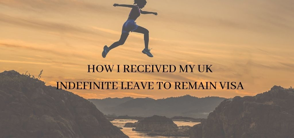 How I Received My UK Indefinite Leave to Remain Visa