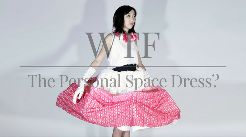WTF | Wearable Tech Fashion | The Personal Space Dress?