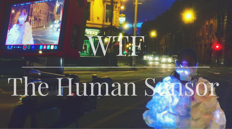 WTF | Wearable Tech Fashion | The Human Sensor