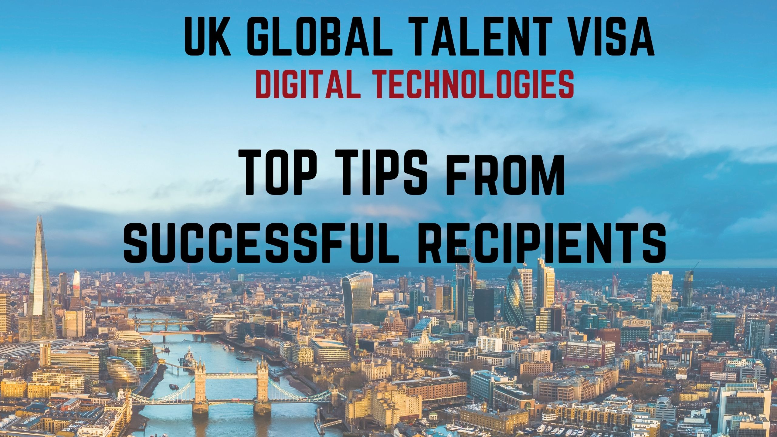 Top Tips from Successful Recipients of the UK Global Talent Visa in Digital Technologies