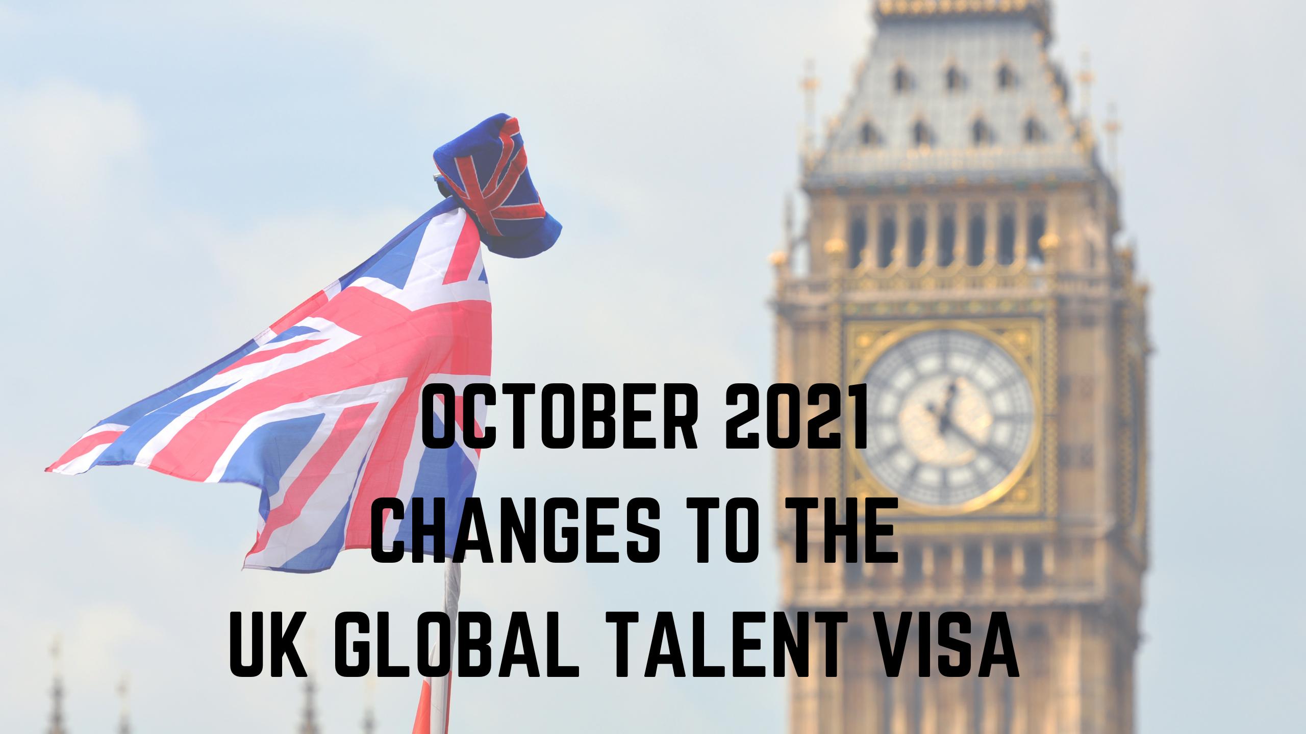 New Changes October 2021 - UK Global Talent Visa in Digital Technologies